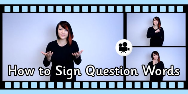 How to Sign Question Words in British Sign Language Video Clip