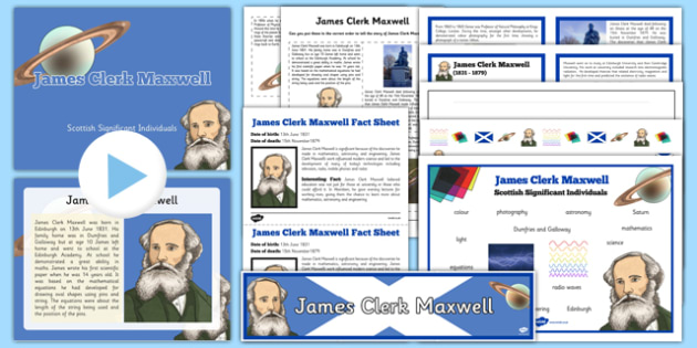 Scottish Significant Individuals James Clerk Maxwell Resource Pack - CfE, significant individuals, science, maths, engineering, electromagnetic radiation, famous Scottish