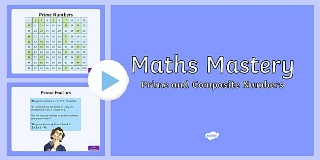 Year 5, Multiplication and Division, Prime and Composite Numbers Maths Mastery Activities PowerPoint