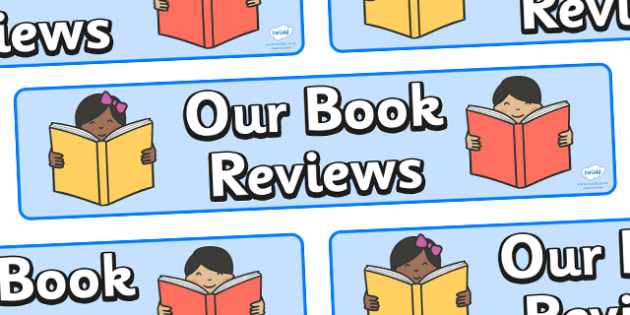 Our Book Reviews Display Banner - our book reviews, display poster, display pictures, display images, poster, sign, wall display, header, books, reading, review, opinions