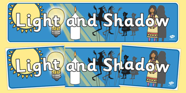 Light And Shadow Display Banners - Light and Dark, display, sign science, day, night, shadow, reflection, reflective, bright, tint, colour, shade, banner, poster