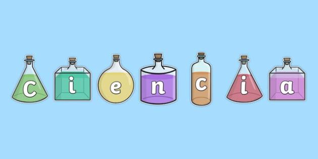 Ciencia Science on Science Bottles Display Cut Outs Spanish - spanish, science, display