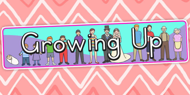 Growing Up Display Banner - growing, growing up, growth, age
