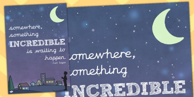 Somewhere, Something Incredible Waiting Happen' Motivational Poster