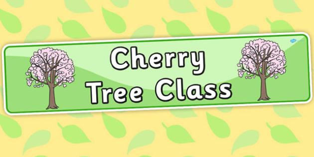 Cherry Tree Themed Classroom Display Banner - trees, plants