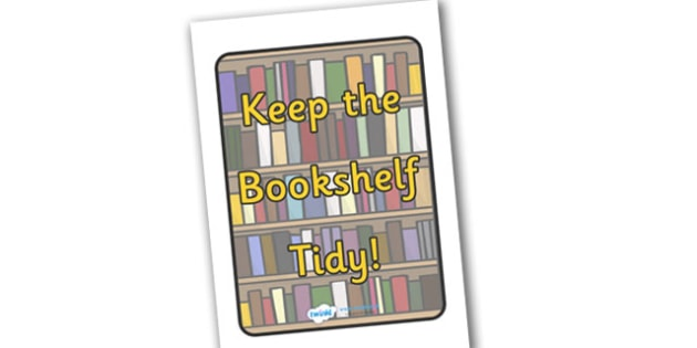 Keep the Bookshelf Tidy Poster Sign - keep tidy, bookshelf, sign, poster, area, reading area, keep the bookshelf tidy, classroom