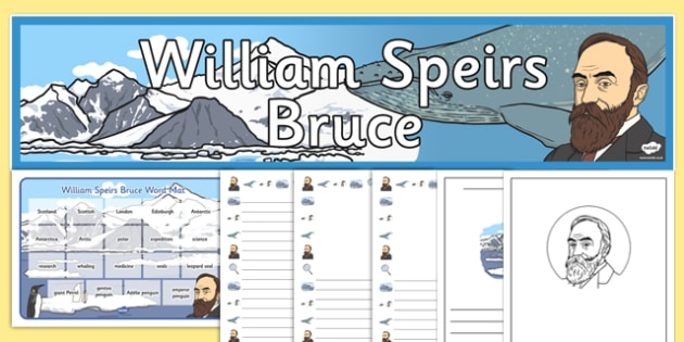 Scottish Significant Individuals William Speirs Bruce Additional Resource CfE Pack - cfe
