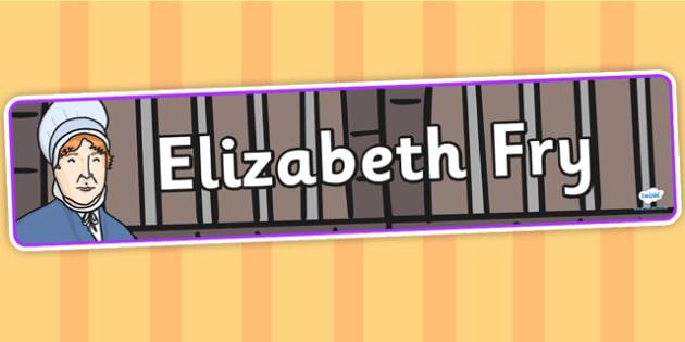 Elizabeth Fry Display Banner - elizabeth fry, display banner, banner for display, banner, display header, header, header for display, classroom display