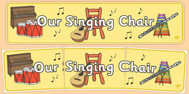 Our Singing Chair Display Sign - roi, irish, gaeilge, music, classroom area, display, sign, singing
