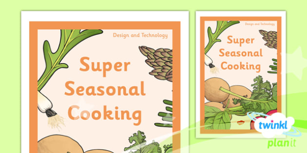 PlanIt - DT UKS2 - Super Seasonal Cooking Unit Book Cover - planit, design and technology, dt, book cover, super seasonal cooking