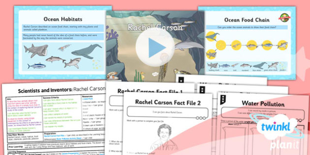 PlanIt - Science Year 2 - Scientists and Inventors Lesson 5: Rachel Carson Lesson Pack - pollution, ocean, food chain