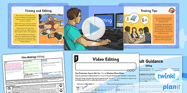 PlanIt - Computing Year 6 - Film-Making Lesson 5: Editing Lesson Pack - movies, documentary, filming, video, camera, movie maker, digital devices