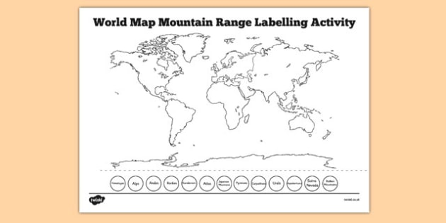 World Map Mountain Range Labelling Activity - world map, mountain