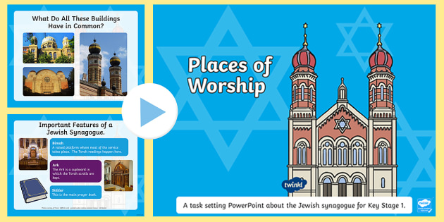Places of Worship Jewish Synagogues KS1 PowerPoint - powerpoints, religion