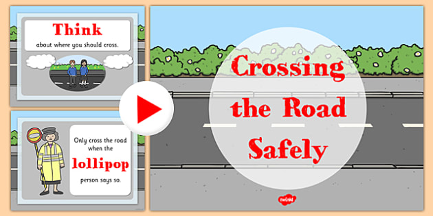 Crossing the Road Safely PowerPoint - road safety, safety, safe, unsafe, crossing the road, safety posters, posters, powerpoint, information powerpoint