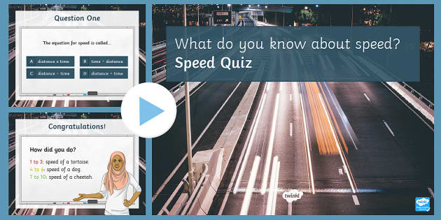 Speed Quiz PowerPoint - PowerPoint Quiz, Speed, Distance, Time, Equation, Fast