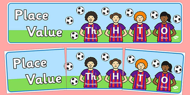 Place Value Th H T O Banner Footballers - place, value, banner