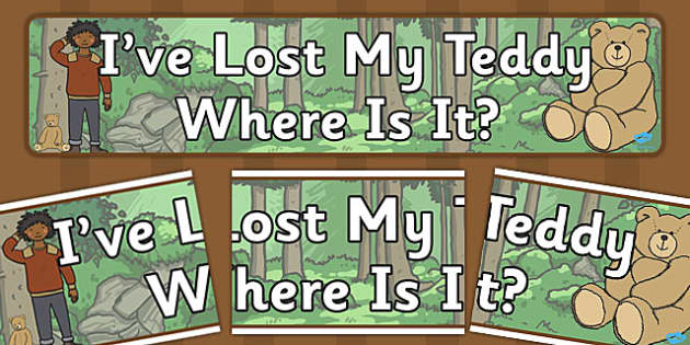 Ive Lost My Teddy Where Is It Display Banner - Where's My Teddy, teddy, woods, forest, lost, bear, display, banner, sign, poster, reading, story,story book, story resources