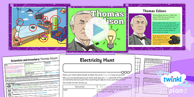 PlanIt - Science Year 4 - Scientists and Inventors Lesson 5: Thomas Edison Lesson Pack - planit, electricity, light bulb, appliance