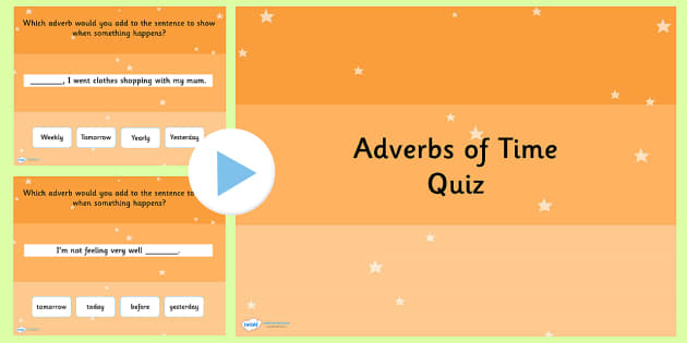 Using Adverbs of Time SPaG Grammar PowerPoint Quiz - SPaG, quiz