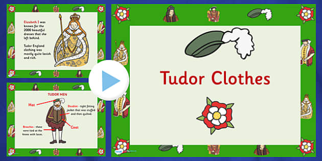 Tudor Clothes PowerPoint - tudor clothes, tudors, the tudors, what tudors wore, what did tudors wear?, tudor clothing powerpoint, tudor powerpoint, ks2