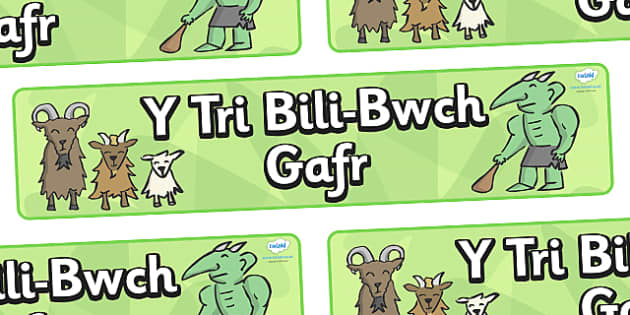 The Three Billy Goats Gruff Display Banner (Welsh) - Three Billy Goats Gruff, Welsh, Wales, traditional tales, tale, fairy tale, goat, billy goat, troll, sweet grass, bridge,cymru