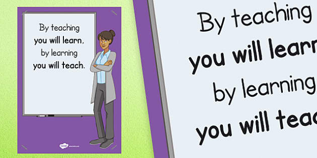 By Teaching You Will Learn Poster - poster, display, teaching
