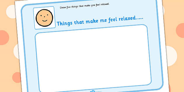 5 Things That Make You Feel Relaxed Drawing Template - feelings, emotions