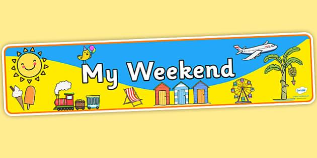 My Weekend Display Banner - My Weekend, My Weekend Display Banner, My Weekend Banner, Banner, Display, Weekend