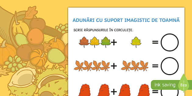 Adunări cu suport imagistic de toamnă Fișă de lucru - toamna, matematică, adunări, numerație, suport imagistic, adunare, 0-10, română, materiale, fi