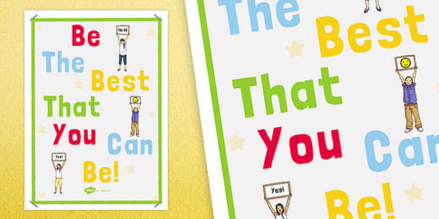 Be the Best That You Can Be Display Poster - best, you, display poster