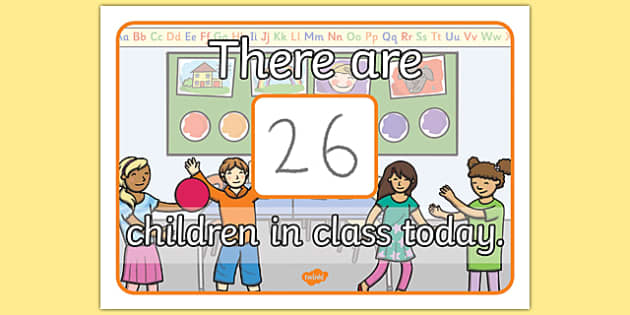 There are Children in Class Today Display Poster - children, class, today, display poster, display, poster
