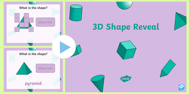 3D Shape Reveal PowerPoint - 3D shape, shape and space, shape recognition