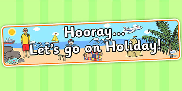 Hooray Lets Go on Holiday IPC Display Banner - Holiday, holiday display banner, holiday display, display banner, holiday banner, IPC display banner
