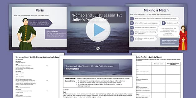 Romeo and Juliet Lesson Pack 17: Juliet's Predicament