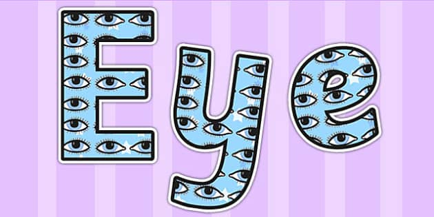 Eye Display Lettering - ourselves, all about me, body, sight, eye