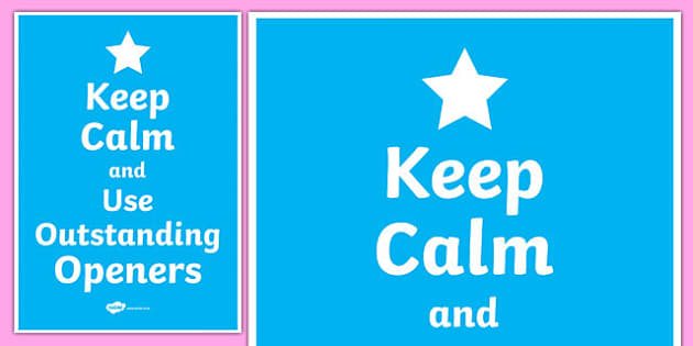 Keep Calm And Use Outstanding Openers Poster - display, keep calm
