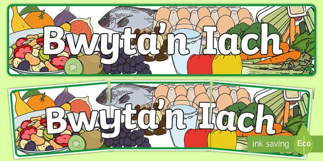 Baner Bwyta'n Iach Baner Arddangosfa - bwyd, bwyta, iach, iachus, heini,Welsh