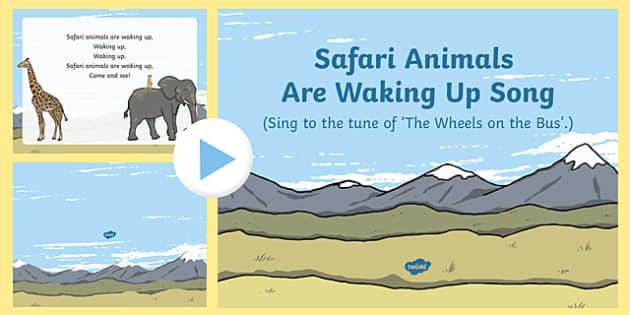 Safari Animals Are Waking Up Song PowerPoint