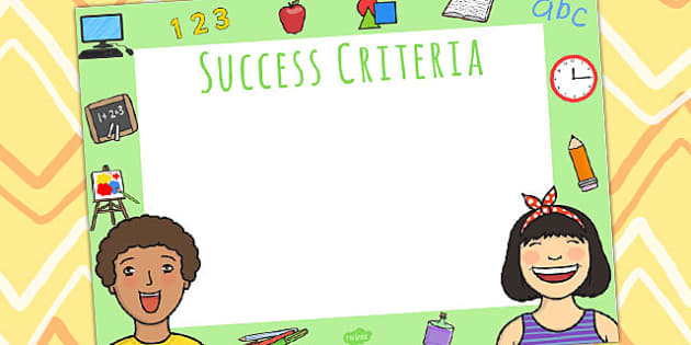Success Criteria Display Sign - success, visual aid, learning aid