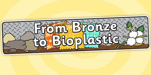 From Bronze To Bioplastic IPC Topic Display Banner - materials