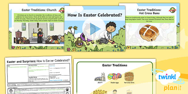 PlanIt - RE Year 1 - Easter and Surprises Lesson 6: How is Easter Celebrated? Lesson Pack - easter, surprises, church, egg hunt, christianity, planning, religious education, traditions