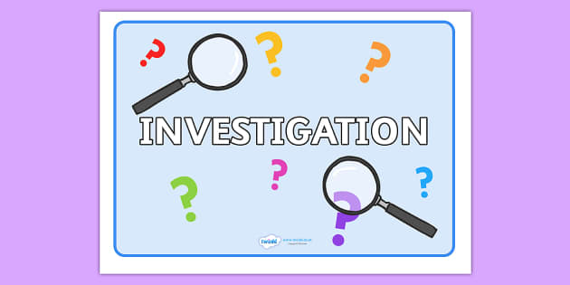 Investigation Sign - investigation, investigating, sign, poster, banner, explorer, explore, classroom, display