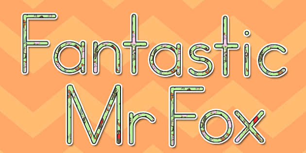 Display Lettering to Support Teaching on Fantastic Mr Fox - australia, display, lettering
