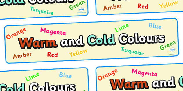Warm And Cold Colours Display Banner - colours, warm colours, cold colours, display, banner, poster, sign, contrasting, blue, green, red, orange, yellow, black, white