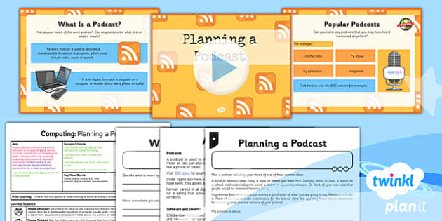 PlanIt - Computing Year 5 - Radio Station Lesson 3: Planning a Podcast Lesson Pack - planit, computing