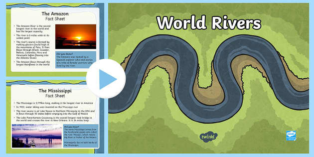 World Rivers Fact Sheets PowerPoint - rivers, rivers around the world, world rivers, facts about rivers, rivers powerpoint, rivers power point, geography