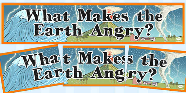 What Makes the Earth Angry? Display Banner - display banner, earth, angry