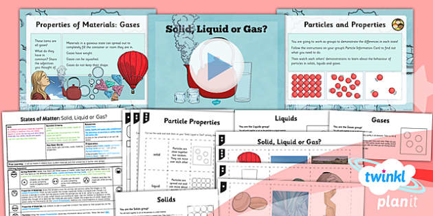 PlanIt - Science Year 4 - States of Matter Lesson 1: Solid, Liquid or Gas? Lesson Pack