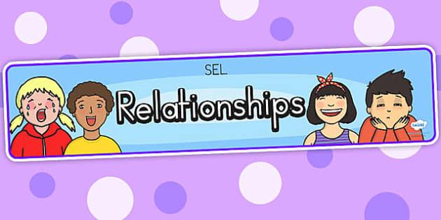 Relationships Display Banner SEL - ourselves, relationship. SEL